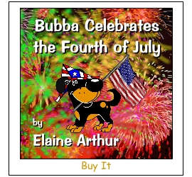 Buy Bubba Celebrates the Fourth of July by Elaine Arthur